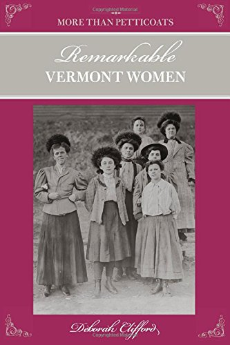 9780762743063: More than Petticoats: Remarkable Vermont Women (More than Petticoats Series)