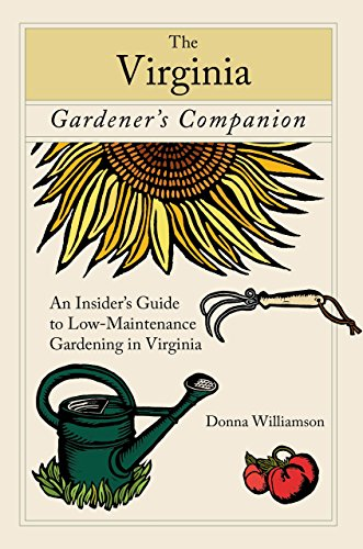9780762743117: The Virginia Gardener's Companion: An Insider's Guide to Low-Maintenance Gardening in Virginia