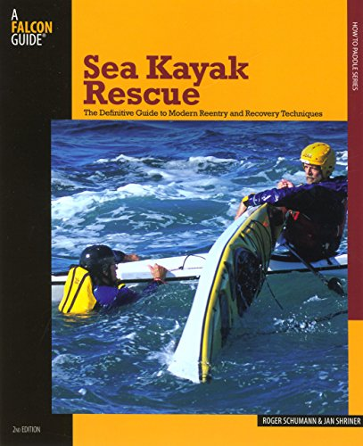 9780762743285: Sea Kayak Rescue: The Definitive Guide to Modern Reentry and Recovery Techniques
