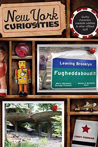 9780762743391: New York Curiosities: Quirky Characters, Roadside Oddities & Other Offbeat Stuff (Curiosities Series)