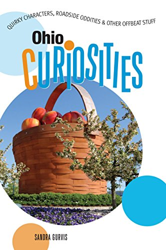 9780762743445: Ohio Curiosities: Quirky Characters, Roadside Oddities & Other Offbeat Stuff