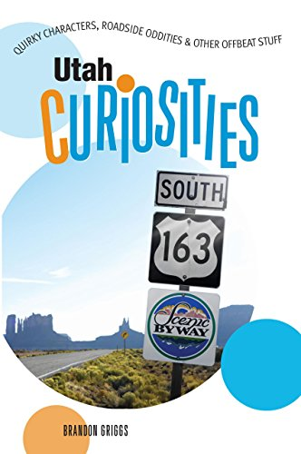 9780762743865: Utah Curiosities: Quirky Characters, Roadside Oddities & Other Offbeat Stuff (Curiosities Series)