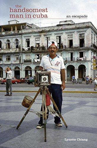 9780762743902: The Handsomest Man in Cuba: An Escapade