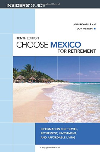 don merwin john howells choose mexico retirement 10th information