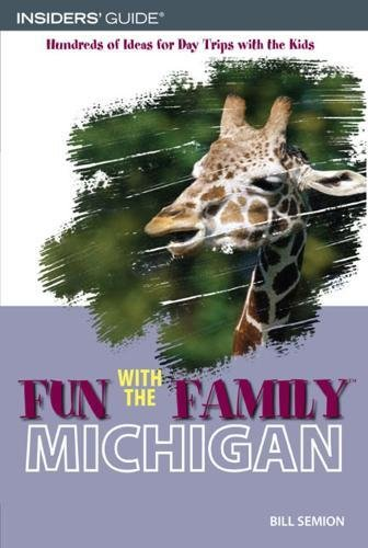 9780762743957: Fun with the Family Michigan, 6th: Hundreds of Ideas for Day Trips with the Kids (Fun with the Family Series)