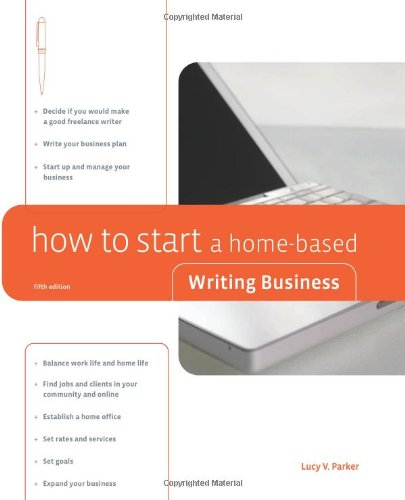 How to Start a Home-Based Writing Business, 5th (Home-Based Business Series): Parker, Lucy V.