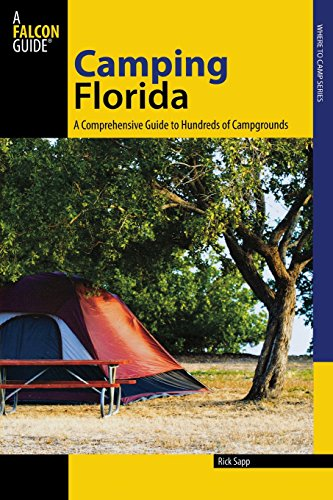 9780762744473: Camping Florida: A Comprehensive Guide to Hundreds of Campgrounds (State Camping Series)