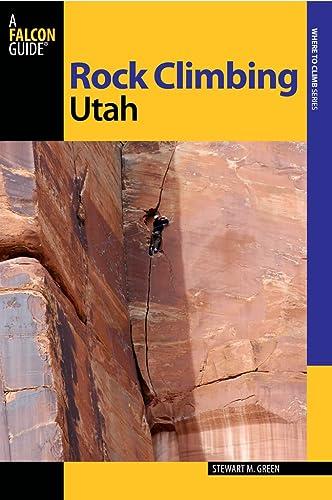 Rock Climbing Utah: Green, Stewart M.