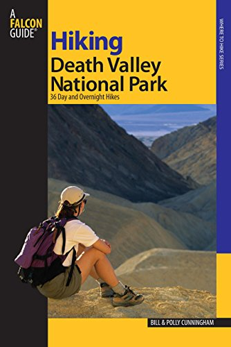 Hiking Death Valley National Park: 36 Day and Overnight Hikes (Regional Hiking Series): Cunningham,...