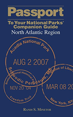 Passport To Your National Parks® Companion Guide: North Atlantic Region (Passport Series): Randi ...