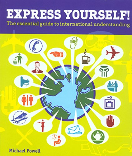 Express Yourself!: The Essential Guide to International: Michael Powell
