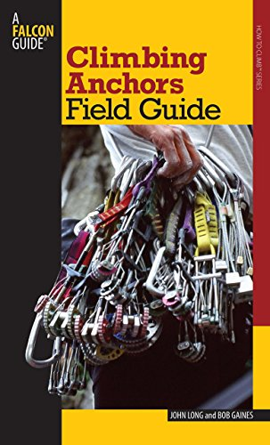 9780762745043: Climbing Anchors Field Guide (How to Climb Series)