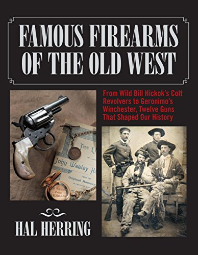 Famous Firearms of the Old West: From: Hal Herring