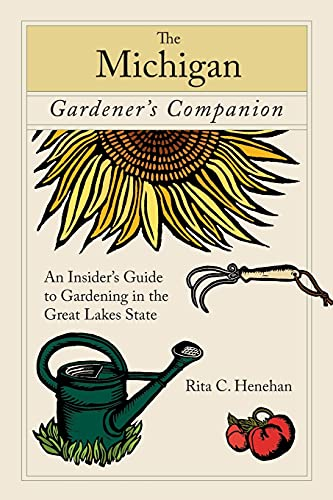 9780762745098: Michigan Gardener's Companion: An Insider's Guide To Gardening In The Great Lakes State (Gardening Series)