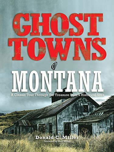 9780762745173: Ghost Towns of Montana: A Classic Tour Through The Treasure State's Historical Sites
