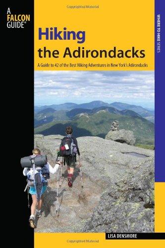 9780762745241: Hiking the Adirondacks: A Guide To 42 Of The Best Hiking Adventures In New York's Adirondacks (Regional Hiking Series)