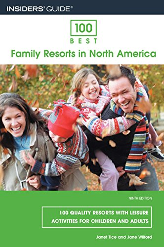 9780762745296: 100 Best Family Resorts in North America, 9th: 100 Quality Resorts with Leisure Activities for Children and Adults (100 Best Series)