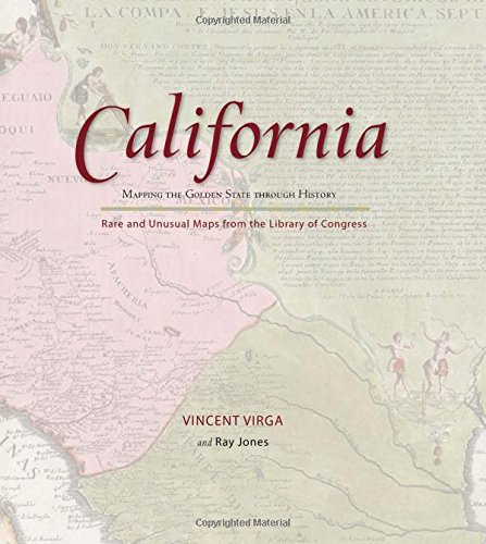 9780762745302: California: Mapping the Golden State through History: Rare And Unusual Maps From The Library Of Congress (Mapping the States through History)