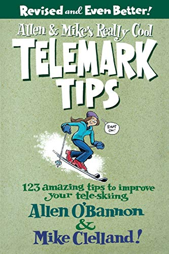 9780762745869: Allen & Mike's Really Cool Telemark Tips, Revised and Even Better!: 123 Amazing Tips To Improve Your Tele-Skiing (Allen & Mike's Series)