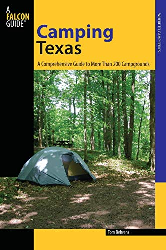 9780762746057: Camping Texas: A Comprehensive Guide To More Than 200 Campgrounds (State Camping Series)