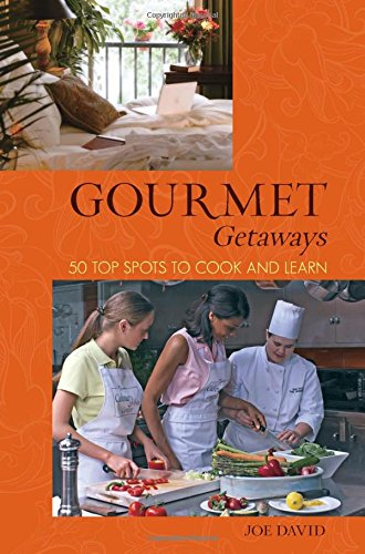9780762746842: Gourmet Getaways: 50 Top Spots To Cook And Learn