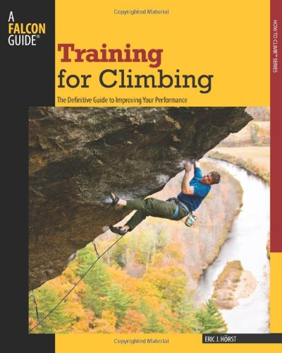 9780762746927: Training for Climbing: The Definitive Guide to Improving Your Performance