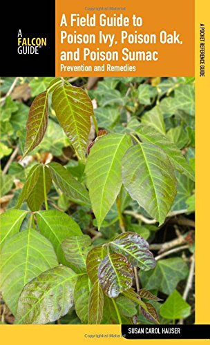 9780762747412: Field Guide to Poison Ivy, Poison Oak, and Poison Sumac: Prevention And Remedies (Falcon Guide)