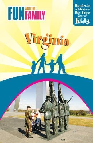 9780762747771: Fun with the Family Virginia, 7th: Hundreds of Ideas for Day Trips with the Kids (Fun with the Family Series)