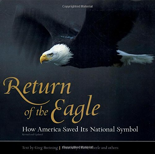 9780762747900: Return of the Eagle: How America Saved Its National Symbol