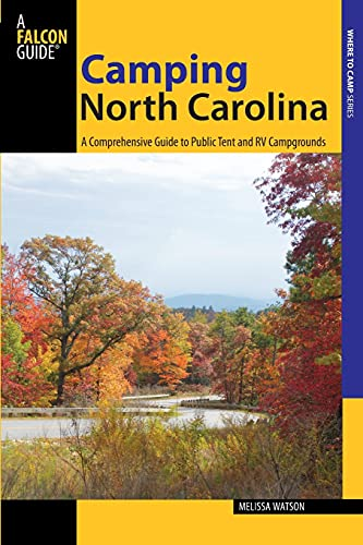 9780762748136: Camping North Carolina: A Comprehensive Guide to Public Tent and RV Campgrounds (State Camping Series)