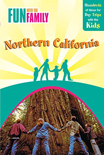 9780762748600: Fun with the Family Northern California, 7th: Hundreds of Ideas for Day Trips with the Kids (Fun with the Family Series)