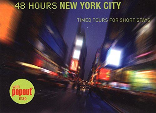 48 Hours New York City: Timed Tours for Short Stays: Wolff, Ethan