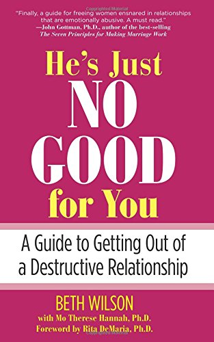 9780762749348: He's Just No Good for You: A Guide to Getting Out of a Destructive Relationship