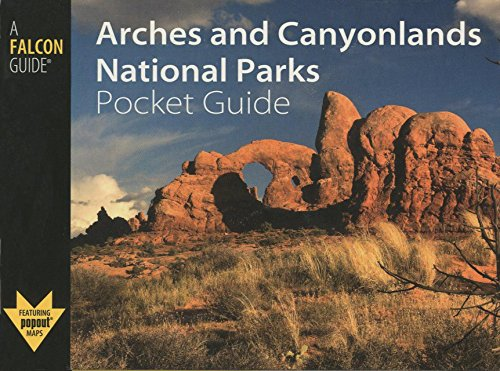 9780762749744: Arches and Canyonlands National Parks Pocket Guide (Falcon Pocket Guides Series)