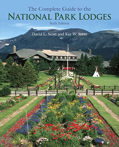 The Complete Guide to the National Park Lodges, 6th (0762749857) by David L. Scott; Kay W. Scott