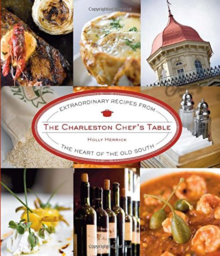 9780762750108: The Charleston Chef's Table: Extraordinary Recipes from the Heart of the Old South