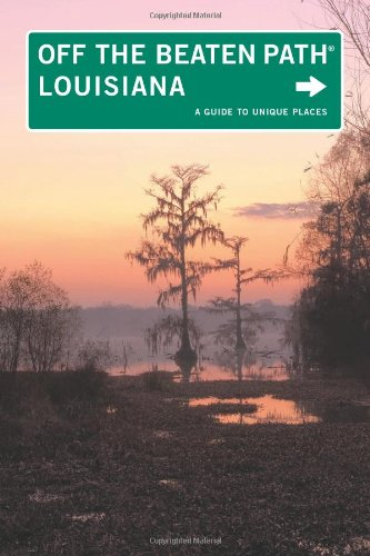 9780762750443: Louisiana Off the Beaten Path®, 9th: A Guide to Unique Places (Off the Beaten Path Series)