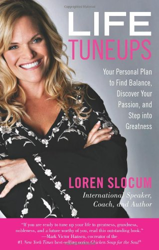 9780762750672: Life Tuneups: Your Personal Plan To Find Balance, Discover Your Passion, And Step Into Greatness
