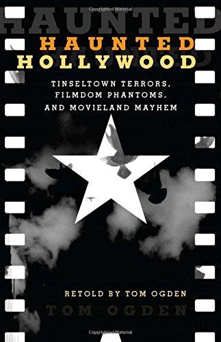 9780762750788: Haunted Hollywood: Tinseltown Terrors, Filmdom Phantoms, and Movieland Mayhem
