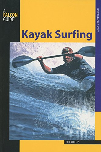 9780762750832: Kayak Surfing (How to Paddle Series)