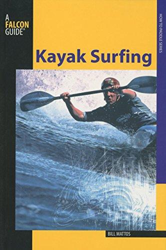 Kayak Surfing (How to Paddle Series): Bill Mattos
