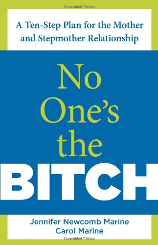 9780762750931: No One's the Bitch: A Ten-Step Plan For The Mother And Stepmother Relationship