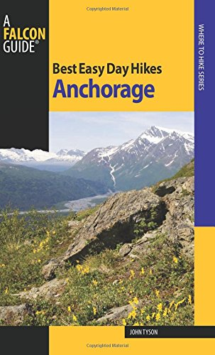 9780762751020: Best Easy Day Hikes Anchorage (Best Easy Day Hikes Series)