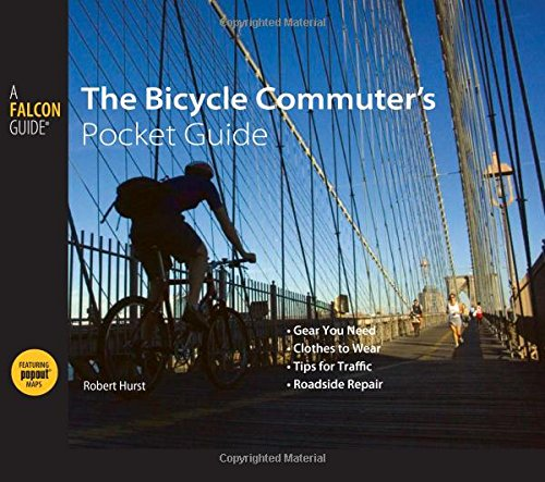 9780762751273: Bicycle Commuter's Pocket Guide: *Gear You Need * Clothes To Wear * Tips For Traffic * Roadside Repair (Falcon Guide)