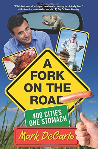 a FORK on the ROAD: 400 CITIES ONE STOMACH; Signed. *: DeCARLO, Mark