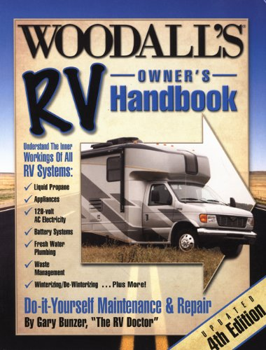 Woodall's RV Owner's Handbook, 4th Edition (Do-it-Yourself Maintenance & Repair): ...