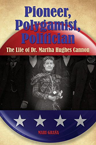 9780762752720: Pioneer, Polygamist, Politician: The Life of Dr. Martha Hughes Cannon