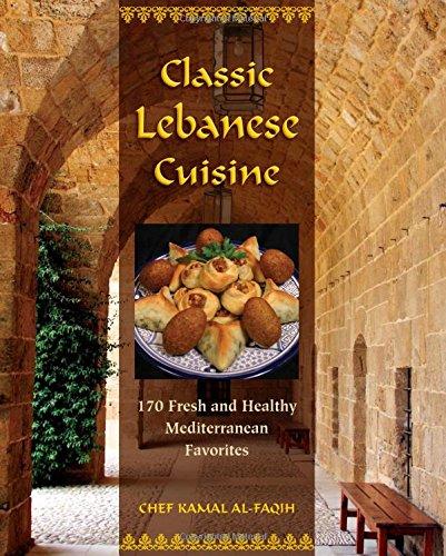 Classic Lebanese Cuisine : 180 Fresh and: Kamal Al-Faqih