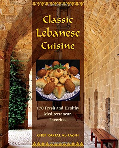 9780762752782: Classic Lebanese Cuisine: 170 Fresh And Healthy Mediterranean Favorites