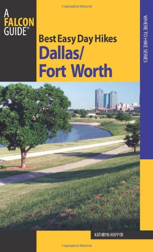 9780762752935: Best Easy Day Hikes Dallas/Fort Worth (Best Easy Day Hikes Series)